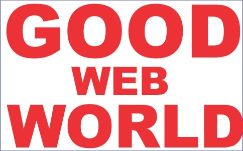 Good Web World