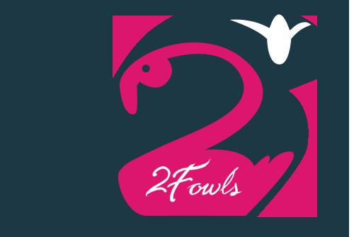 2 Fowls