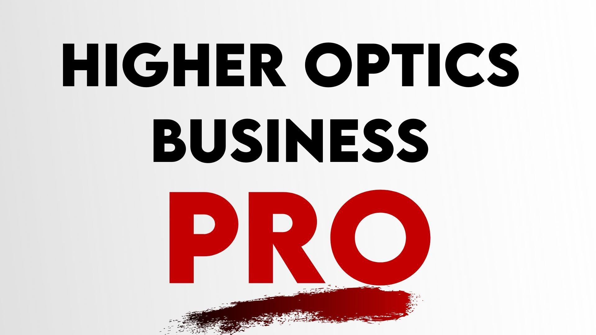 Higher Optics Business Pro